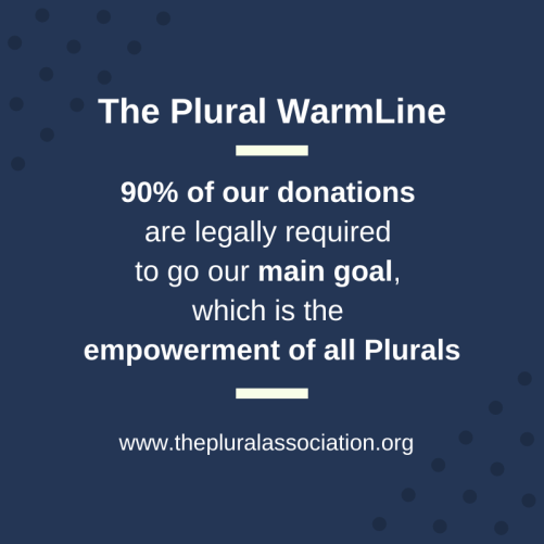 90% of our donations are legally required to go our main goal, which is the empowerment of all Plurals.